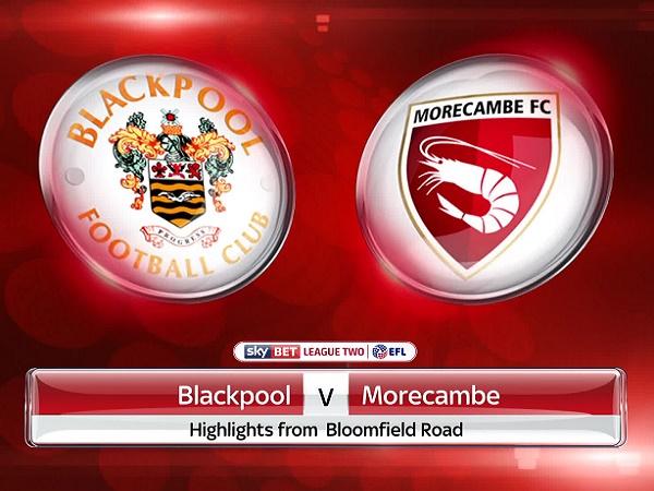 Nhận định kèo Blackpool vs Morecambe 1h30, 4/09 (EFL Trophy)