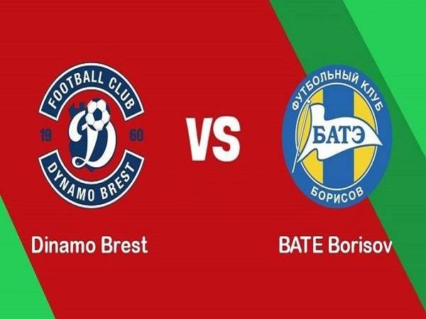 Nhận định kèo Dinamo Brest vs BATE Borisov, 23h00 ngày 20/05