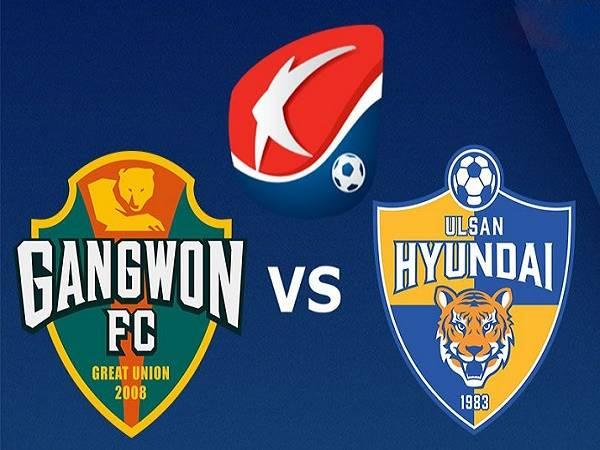 Nhận định kèo Gangwon vs Ulsan Hyundai, 17h00 ngày 16/06