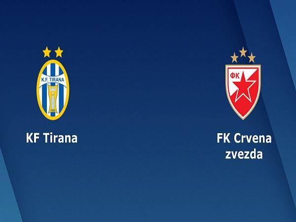 Nhận định kèo Tirana vs Crvena Zvezda 01h00, 26/08 - Champions League