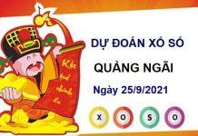 Dự đoán xổ số Quảng Ngãi ngày 25/9/2021